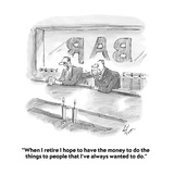 """""""When I retire I hope to have the money to do the things to people that I'…"""" - Cartoon Premium Giclee Print by Frank Cotham"""
