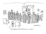 """The Supreme Court! Well, this is a surprise."" - New Yorker Cartoon Premium Giclee Print by Michael Maslin"