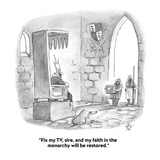 """""""Fix my TV, sire, and my faith in the monarchy will be restored."""" - Cartoon Premium Giclee Print by Frank Cotham"""