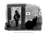 """""""Surely, Son, you can find something to paint indoors."""" - New Yorker Cartoon Premium Giclee Print by Anatol Kovarsky"""