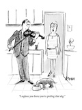 """I suppose you know you're spoiling that dog."" - New Yorker Cartoon Premium Giclee Print by Frank Modell"