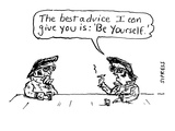 "The best advice I can give you is:  ""Be Yourself.""' - Cartoon Premium Giclee Print by David Sipress"