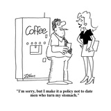 """I'm sorry, but I make it a policy not to date men who turn my stomach.""  - Cartoon Premium Giclee Print by Bob Zahn"