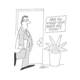 Sign on office wall reads; 'Have You Kissed Your Boss's Ass Today?' - Cartoon Premium Giclee Print by Bob Zahn