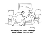 """""""You'll marry me!  Great!  I better go cancel my date with Lynn-Ann."""" - Cartoon Premium Giclee Print by Peter C. Vey"""