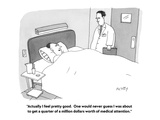 """""""Actually I feel pretty good.  One would never guess I was about to get a …"""" - Cartoon Premium Giclee Print by Peter C. Vey"""