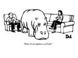 """When it's an elephant, we'll talk."" - New Yorker Cartoon Premium Giclee Print by Drew Dernavich"