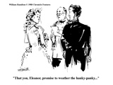 """That you, Eleanor, promise to weather the hanky-panky..."" - Cartoon Premium Giclee Print by William Hamilton"