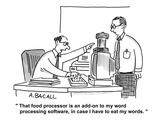 """""""That food processor is an add-on to my word processing software, in case …"""" - Cartoon Premium Giclee Print by Aaron Bacall"""