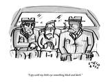 """I spy with my little eye something black and dark."" - New Yorker Cartoon Premium Giclee Print by Farley Katz"