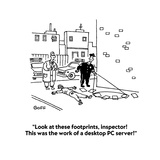 """Look at these footprints, Inspector!  This was the work of a desktop PC s…"" - Cartoon Premium Giclee Print by Ted Goff"