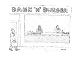 "Man walks by a storefront that reads ""Bank 'n' Burger.""  Inside one man is… - New Yorker Cartoon Premium Giclee Print by Robert Mankoff"