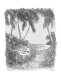 There is a sign on a tropical beach that says 'It All' with an arrow point… - New Yorker Cartoon Premium Giclee Print by James Stevenson