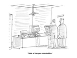 """""""Think of it as your virtual office."""" - Cartoon Premium Giclee Print by Mick Stevens"""
