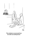 """""""The confession was extracted from me under excruciating duress."""" - Cartoon Premium Giclee Print by Chon Day"""