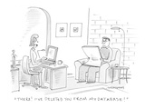 """""""There!  I've deleted you from my database!"""" - Cartoon Premium Giclee Print by Mick Stevens"""
