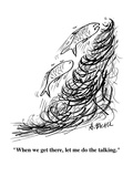 """""""When we get there, let me do the talking."""" - Cartoon Premium Giclee Print by Aaron Bacall"""
