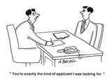 """""""You're exactly the kind of applicant I was looking for."""" - Cartoon Premium Giclee Print by Aaron Bacall"""