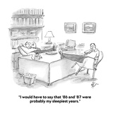 """""""I would have to say that '86 and '87 were probably my sleepiest years."""" - Cartoon Premium Giclee Print by Frank Cotham"""