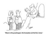 """Observe the grasshopper, the honeybee and the Dow Jones."" - Cartoon Premium Giclee Print by Bob Zahn"