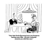 """Your late Uncle Raymond says you forgot to backup your files.  All your c…"" - Cartoon Premium Giclee Print by Ted Goff"