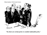 """Sir, there are certain perks we consider inalienable perks."" - Cartoon Premium Giclee Print by William Hamilton"