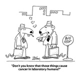 """Don't you know that those things cause cancer in laboratory humans?"" - Cartoon Premium Giclee Print by Bob Zahn"
