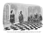 """Look, if you can't stand the Byzantine intrigue, perhaps you should get o…"" - New Yorker Cartoon Premium Giclee Print by Warren Miller"