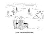 """Seems to be a computer error.""  - Cartoon Premium Giclee Print by Arnie Levin"