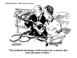 """The technical advantages of that racket are so intense they raise questio…"" - Cartoon Premium Giclee Print by William Hamilton"