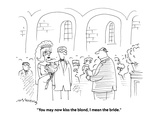 """You may now kiss the blond, I mean the bride."" - Cartoon Premium Giclee Print by Mick Stevens"