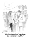 """Oh, I've thought of marriage, but women are my life."" - Cartoon Premium Giclee Print by Bernard Schoenbaum"