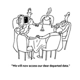 &quot;We will now access our dear departed data.&quot; - Cartoon Premium Giclee Print by Ted Goff