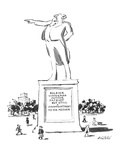 Statue of man with inscription underneath that says: 'Soldier Statesman, A… - New Yorker Cartoon Premium Giclee Print by Mischa Richter