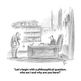 """""""Let's begin with a philosophical question: who am I and why are you here?"""" - Cartoon Premium Giclee Print by Frank Cotham"""