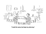 """I took his name, but kept my attorney."" - Cartoon Premium Giclee Print by Liza Donnelly"