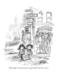 """My daddy's rich and my ma is good-lookin', but I'm a mess."" - New Yorker Cartoon Premium Giclee Print by Robert Weber"