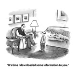 &quot;It&#39;s time I downloaded some information to you.&quot; - Cartoon Premium Giclee Print by Frank Cotham