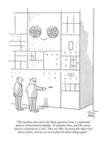 """The machine then selects the likely equations from a complicated pattern …"" - New Yorker Cartoon Premium Giclee Print by Chon Day"