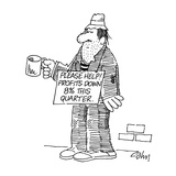 Man with tin cup holds sign that says; 'Please Help!  Profits down 8% this… - Cartoon Premium Giclee Print by Bob Zahn