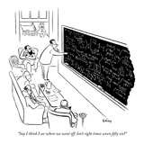 """""""Say I think I see where we went off. Isn't eight times seven fifty six?"""" - New Yorker Cartoon Premium Giclee Print by Ed Fisher"""