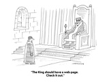 """""""The King should have a web-page.  Check it out."""" - Cartoon Premium Giclee Print by Mick Stevens"""