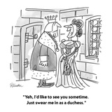 """""""Yeh, I'd like to see you sometime.  Just swear me in as a duchess."""" - Cartoon Premium Giclee Print by Boris Drucker"""