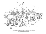 """""""We may as well go home.  It's obvious that this meeting isn't going to se…"""" - New Yorker Cartoon Premium Giclee Print by George Booth"""