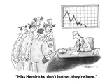 """Miss Hendricks, don't bother, they're here."" - Cartoon Premium Giclee Print by Tim Haggerty"