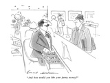 """""""And how would you like your funny money?"""" - New Yorker Cartoon Premium Giclee Print by Bernard Schoenbaum"""