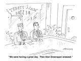 """We were having a great day.  Then Alan Greenspan sneezed."" - Cartoon Premium Giclee Print by Mick Stevens"