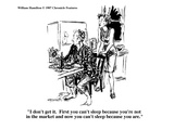"""""""I don't get it.  First you can't sleep because you're not in the market a…"""" - Cartoon Premium Giclee Print by William Hamilton"""