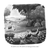 """It could be worse. He could be out chasing you know what."" - New Yorker Cartoon Premium Giclee Print by Richard Taylor"