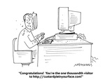 """""""Congratulations!  You're the one thousandth visitor to http://custardpiei…"""" - Cartoon Premium Giclee Print by Mick Stevens"""